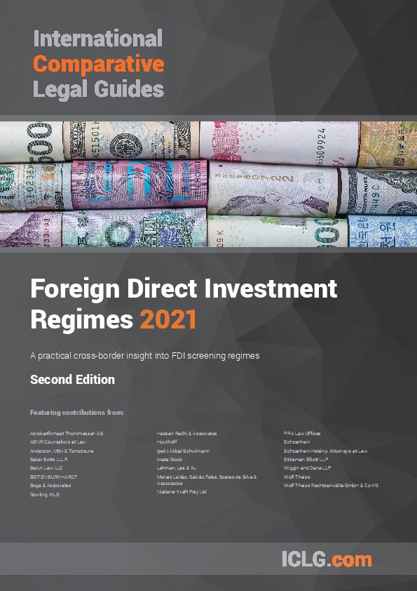 The International Comparative Legal Guide to: Foreign Direct Investment Regimes 2021