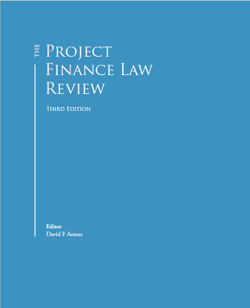 The Project Finance Law Review: Government Investment Agreements, Concessions and Permits
